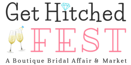 GET HITCHED FEST - A Wedding  Designed Theme Styled Tour & Vendor Showcase tickets