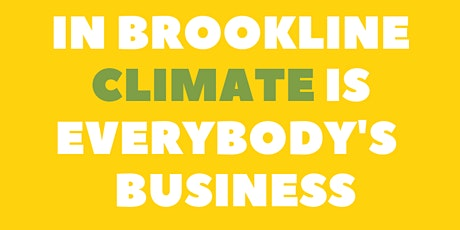 Spring Workshop: In Brookline, Climate is Everybody's Business tickets