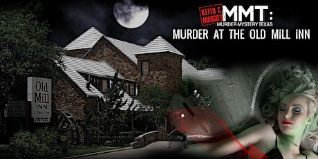 Keith & Margo's MURDER AT THE OLD MILL INN tickets