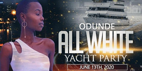 2020 ODUNDE FESTIVAL ALL WHITE YACHT PARTY DINNER INCLUSIVE tickets