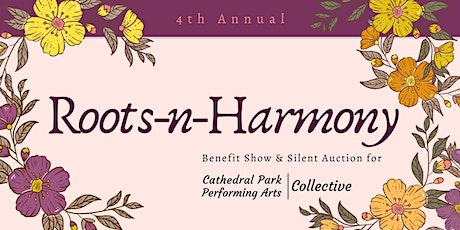 Roots-n-Harmony: 4th Annual Benefit Show & Silent Auction tickets