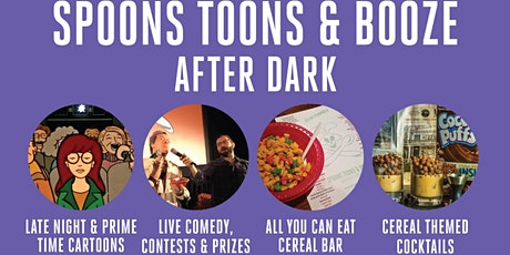 Spoons, Toons & Booze :After Dark tickets