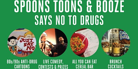 Spoons, Toons & Booze :Says No to Drugs tickets