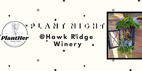 Create Your Own Plantern: PlantHer Plant Night @ Hawk Ridge! tickets