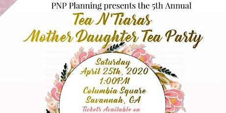 Tea N' Tiaras Mother Daughter Tea Party-Savannah, GA tickets