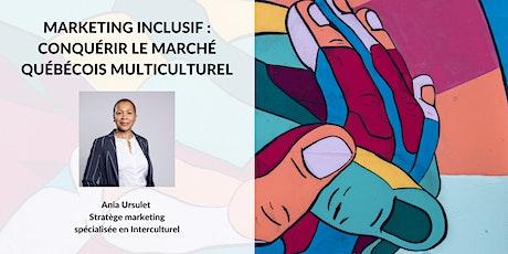 Marketing inclusif : conquérir le marché québécois multiculturel billets