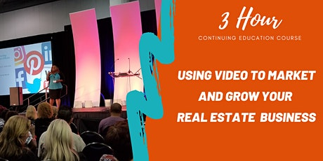 (3 Hour CE) Video Marketing Strategies For Real Estate Professionals tickets