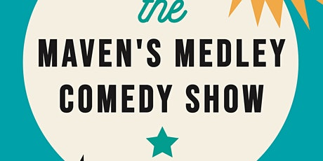 The Maven's Medley Comedy Show tickets