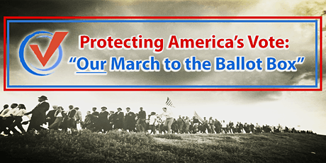 "National Summit ""Protecting America's Vote: Our March to the Ballot Box"" tickets"