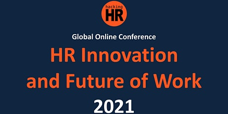"""2021 Global Online Conference """"HR Innovation and Future of Work"""" tickets"""