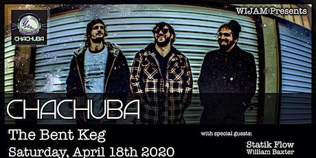 Chachuba with Statik Flow and William Baxter at The Bent Keg tickets