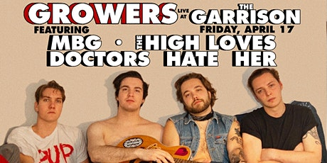 GROWERS at The Garrison w/ MBG, The High Loves, & Doctors Hate Her tickets