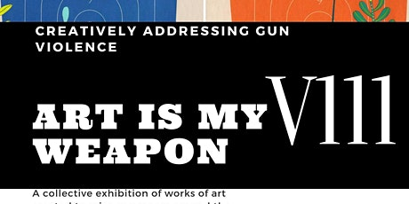Art is My Weapon Vlll tickets