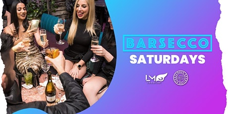 Barsecco Saturdays - Complimentary Entry! tickets