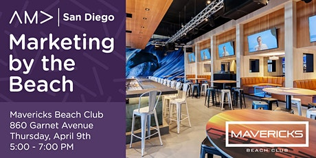 POSTPONED: Marketing by the Beach April! - An AMA San Diego Mixer tickets