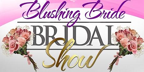 Blushing Bride Bridal Show tickets