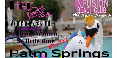 HerShe & So Many Women...So little Time - Pool Party @ INFUSION Beach CLUB  tickets