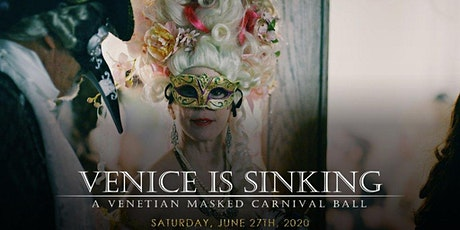 Venice is Sinking Masquerade Ball 2021 (2020 Ball Canceled) tickets