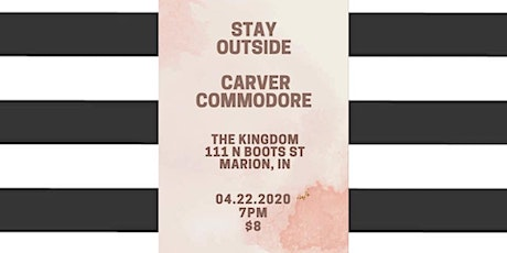 Stay Outside and Carver Commodore LIVE tickets