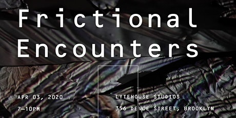 Frictional Encounters By Testu Collective  And  A n o ma l u s tickets