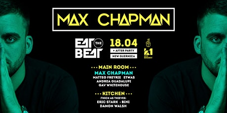 Eat The Beat Presents : Max Chapman tickets