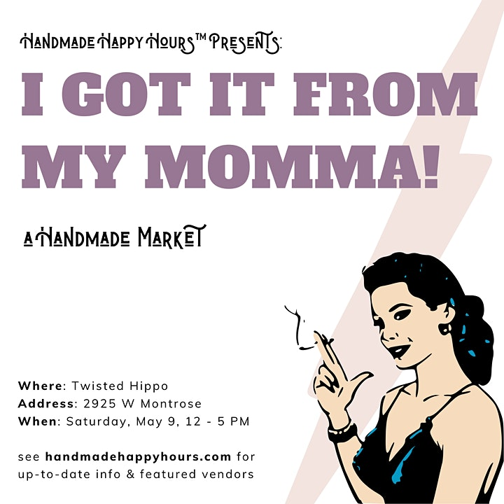 I Got It From My Momma - A Mother's Day Handmade Market image