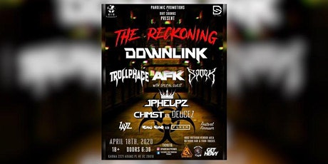 The Reckoning featuring: Downlink, Spock, Trollphace, Afk, Jphelpz & more tickets