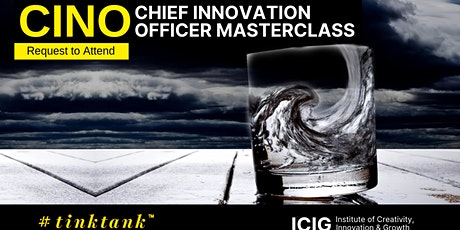 CHIEF INNOVATION OFFICER (CINO) MASTERCLASS (2 DAYS) tickets