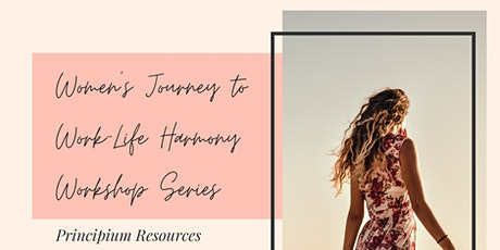 Women's Journey to Work-Life Harmony Workshop:  Mindset for Success tickets