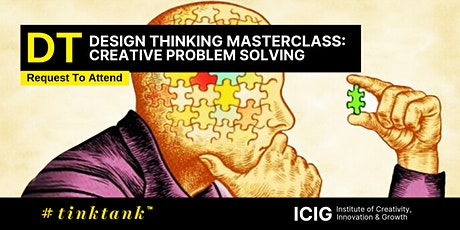 DESIGN THINKING (DT) MASTERCLASS:CREATIVE PROBLEM SOLVING (CPS) (2 tickets