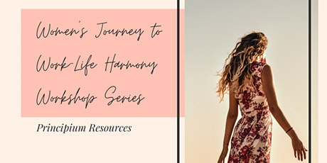 Women's Journey to Work-Life Harmony Workshop:  Comfortably Uncomfortable tickets