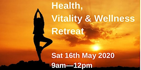 Health, Vitality & Wellness Retreat tickets