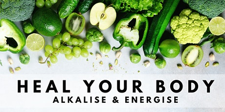 Heal Your Body: Alkalise & Energise tickets