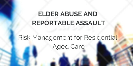Elder Abuse and Reportable Assault tickets
