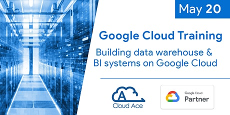 Google Cloud Training: Building DW and BI systems on Google Cloud tickets