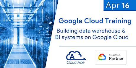 Webinar: Google Cloud Training: Building DW and BI systems on Google Cloud tickets