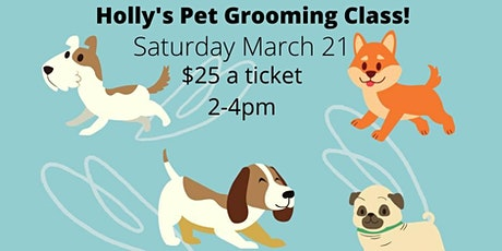 Holly's Pet Grooming Class tickets