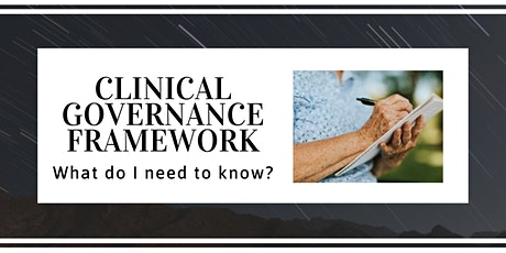 Clinical Governance Framework - What Do I Need to Know? tickets