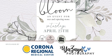 Bloom - Corona {An Event For New & Expecting Moms} tickets