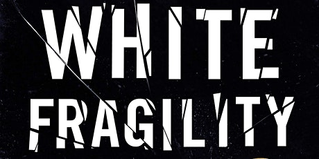 Moving BEYOND White Fragility: Honest & Effective Conversations About Race tickets