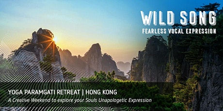 Wild Song Retreat — Fearless Vocal Expression, Hong Kong tickets