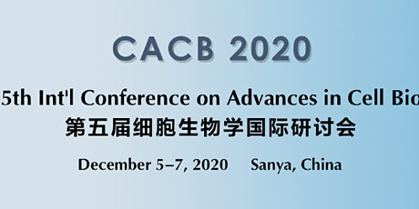 The 5th Int'l Conference on Advances in Cell Biology (CACB 2020) tickets