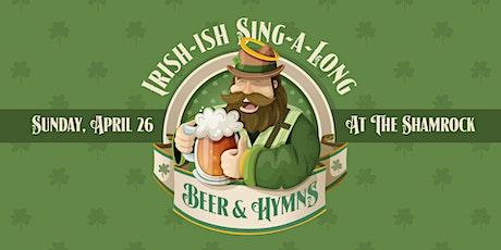 Beer & Hymns Irish-ish Sing-a-long tickets