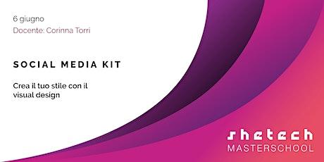 Social Media Kit - Crea il tuo stile con il Visual Design | SheTech Master School biglietti