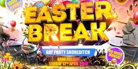 Easter Break - Day Party Shoreditch tickets