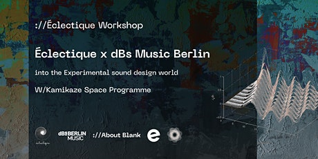 Experimental Sound Design Workshop w/Kamikaze Space Programme tickets