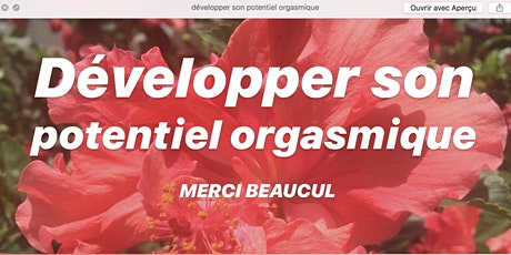 Workshop en ligne - Développer son potentiel orgasmique tickets