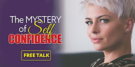 ***POSTPONED*** The Mystery of Self-confidence - FREE TALK tickets