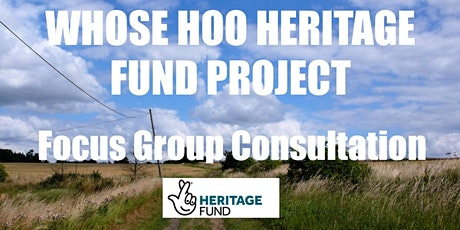 Whose Hoo Heritage Fund Project Focus Group Consultation tickets