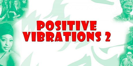 Positive Vibrations 2 tickets
